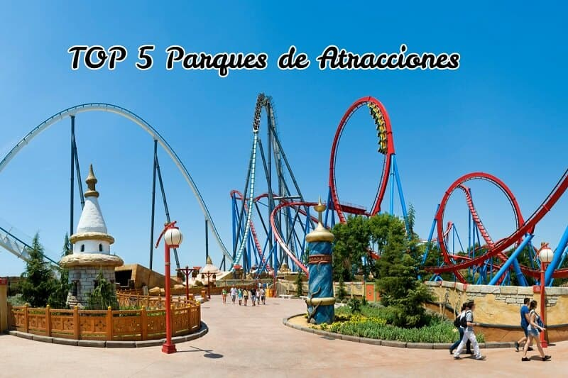 top 5 parques de atracciones